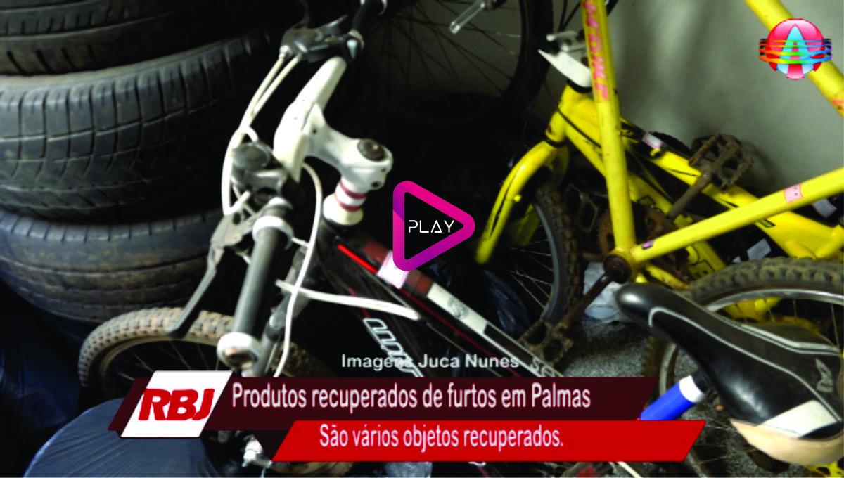 Produtos de furto recuperados a disposição na DP de Palmas