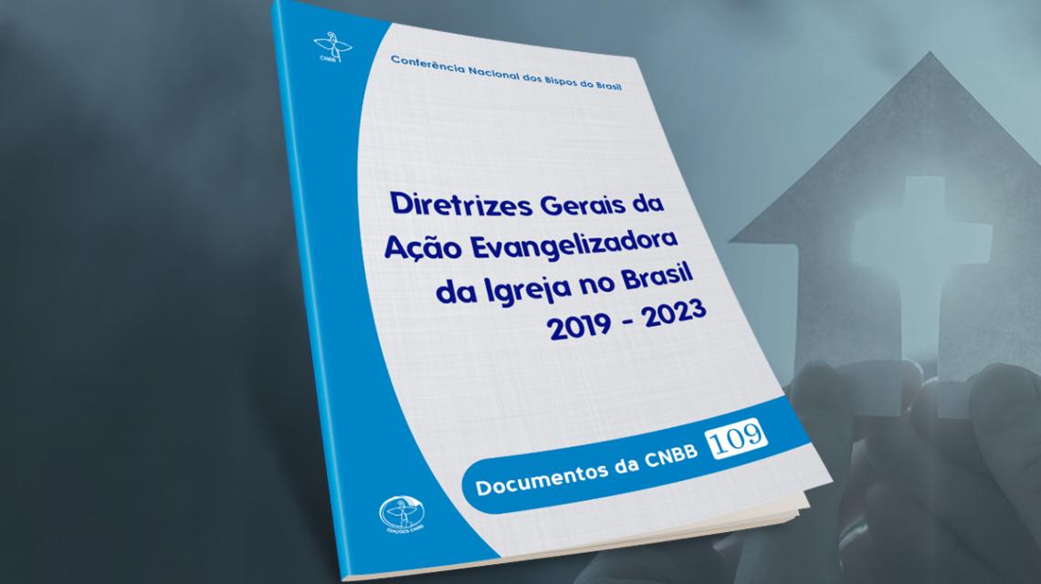 CNBB publica as Diretrizes Gerais da Ação Evangelizadora da Igreja no Brasil